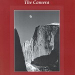 The Camera (1995) This book by landscape legend Ansel Adams was part of a trilogy that included The Negative and The Print.