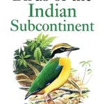Birds of the Indian Subcontinent by Richard Grimmett, Carol and Tim Inskipp: An essential guide for the identification and summaries of the birds in the Indian subcontinent, this book is a must-have.