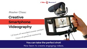 Master Class On Creative Smartphone Videography